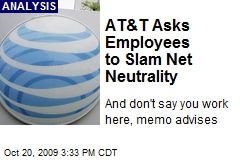 AT&T Asks Employees to Slam Net Neutrality