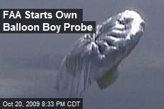 FAA Starts Own Balloon Boy Probe