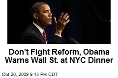Don't Fight Reform, Obama Warns Wall St. at NYC Dinner