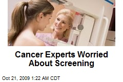 Cancer Experts Worried About Screening