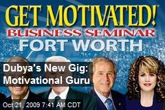 Dubya's New Gig: Motivational Guru