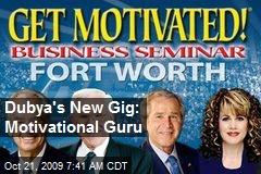 Dubya's New Gig: Motivational Guru