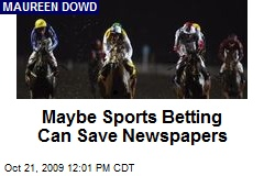 Maybe Sports Betting Can Save Newspapers