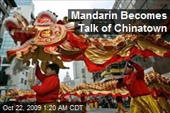 Mandarin Becomes Talk of Chinatown