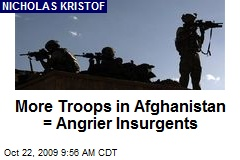 More Troops in Afghanistan = Angrier Insurgents