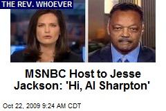 MSNBC Host to Jesse Jackson: 'Hi, Al Sharpton'
