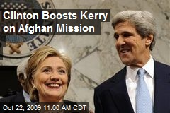 Clinton Boosts Kerry on Afghan Mission