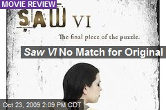Saw VI No Match for Original