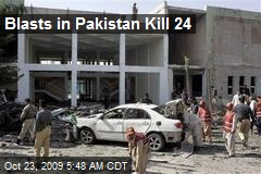 Blasts in Pakistan Kill 24