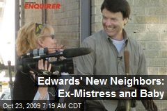 Edwards' New Neighbors: Ex-Mistress and Baby