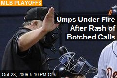 Umps Under Fire After Rash of Botched Calls