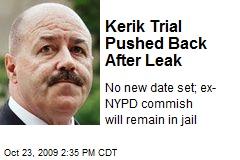 Kerik Trial Pushed Back After Leak