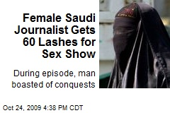 Female Saudi Journalist Gets 60 Lashes for Sex Show