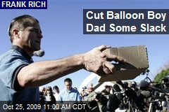 Cut Balloon Boy Dad Some Slack