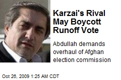Karzai's Rival May Boycott Runoff Vote