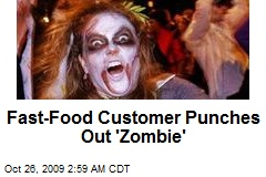 Fast-Food Customer Punches Out 'Zombie'