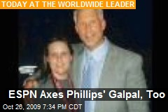 ESPN Axes Phillips' Galpal, Too