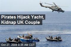 Pirates Hijack Yacht, Kidnap UK Couple