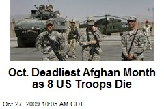 Oct. Deadliest Afghan Month as 8 US Troops Die