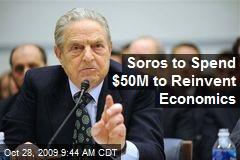 Soros to Spend $50M to Reinvent Economics
