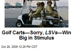 Golf Carts—Sorry, LSVs —Win Big in Stimulus