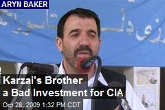 Karzai's Brother a Bad Investment for CIA