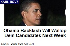 Obama Backlash Will Wallop Dem Candidates Next Week