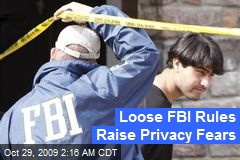 Loose FBI Rules Raise Privacy Fears