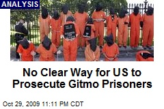 No Clear Way for US to Prosecute Gitmo Prisoners
