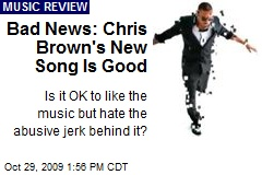 Bad News: Chris Brown's New Song Is Good