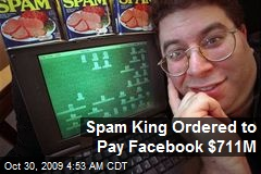 Spam King Ordered to Pay Facebook $711M