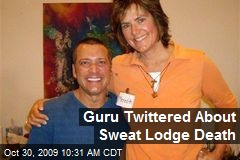 Guru Twittered About Sweat Lodge Death