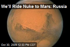 We'll Ride Nuke to Mars: Russia