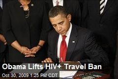 Obama Lifts HIV+ Travel Ban