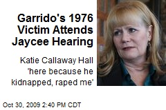 Garrido's 1976 Victim Attends Jaycee Hearing