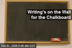 Writing's on the Wall for the Chalkboard