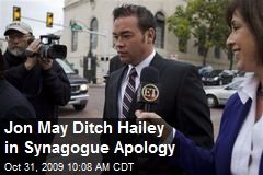 Jon May Ditch Hailey in Synagogue Apology