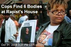 Cops Find 6 Bodies at Rapist's House