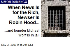 When News Is for the Rich, Newser Is Robin Hood...