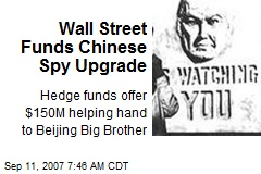 Wall Street Funds Chinese Spy Upgrade
