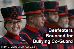 Beefeaters Bounced for Bullying Co-Guard