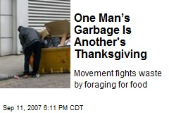 One Man's Garbage Is Another's Thanksgiving