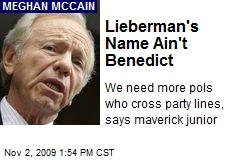 Lieberman's Name Ain't Benedict