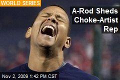 A-Rod Sheds Choke-Artist Rep
