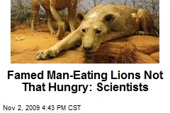Famed Man-Eating Lions Not That Hungry: Scientists