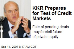 KKR Prepares for Test of Credit Markets