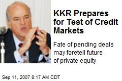 KKR Prepares for Test of Credit Markets
