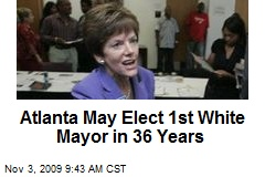 Atlanta May Elect 1st White Mayor in 36 Years