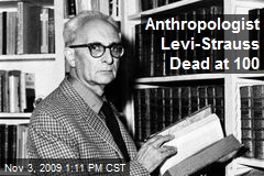 Anthropologist Levi-Strauss Dead at 100
