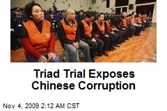 Triad Trial Exposes Chinese Corruption